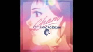 マクロスMACROSS 82-99 : CHAM!