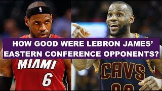 Were LeBron James' Playoff Opponents In The East Really That Weak?