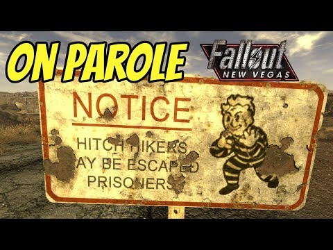 On Parole: Fallout New Vegas #5 Alternate Start Mod