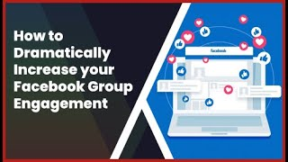 How to Dramatically Incŗease your Facebook Group Engagement