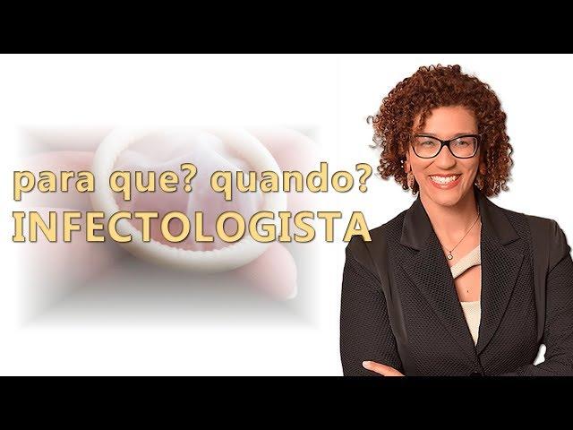 Infectologista - Quando Procurar este Médico? - Dra Keilla