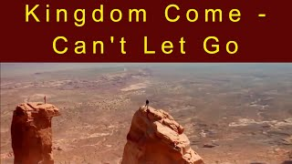 Watch Kingdom Come Cant Let Go video