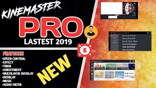 🔥Download latest kinemaster pro update 2019 full unlocked apk [no watermark]