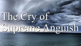 "Worship - ""The Cry of Supreme Anguish"""
