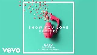 KATO, Sigala - Show You Love (KATO Remix) ft. Hailee Steinfeld