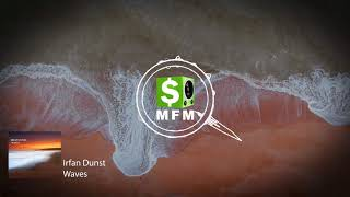 Irfan Dunst - Waves FREE Deep House Music For Monetize