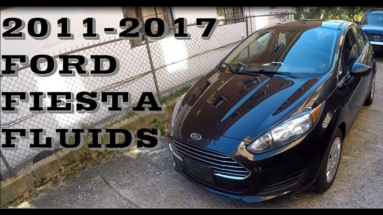 How to Check your Ford Fiesta Fluids 2011-2017