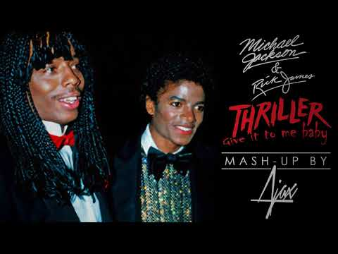 THRILLER - GIVE IT TO ME BABY | MASH-UP BY AJAXSTRIKER | MICHAEL JACKSON - RICK JAMES