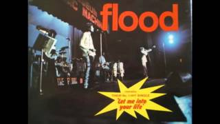 (70's) The Flood - Let Me Into Your Life