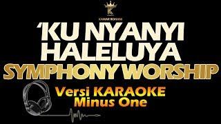 Download Mp3 'ku Nyanyi Haleluya - Symphony Worship  Karaoke | Lirik