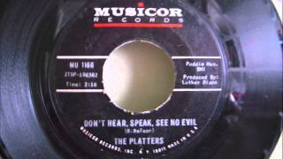THE PLATTERS - DON'T HEAR, SPEAK, SEE NO EVIL
