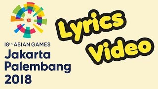{LIRIK} '' Bright as The Sun'' - Official Theme Song Asian Games 2018