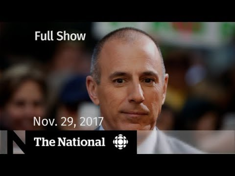 The National for Wednesday November 29, 2017 - Matt Lauer, Trump, nuclear threat Mp3