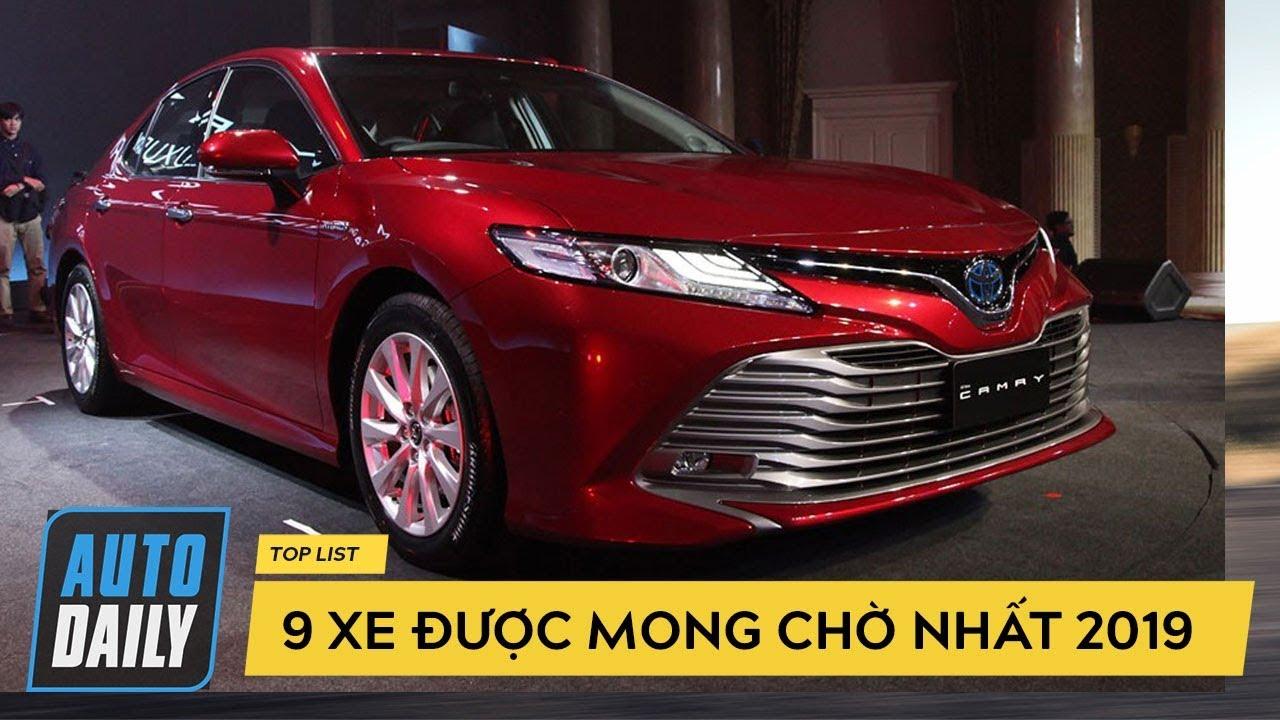 Top 9 mẫu ôtô được mong chờ nhất tại Việt Nam năm 2019 |AUTODAILY.VN|