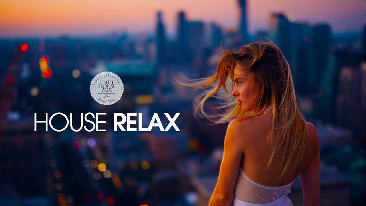House Relax 2019 (New and Best Deep House Music | Chill Out Mix #15)