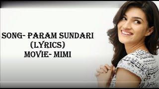 Param Sundari Song Lyrics|| Kriti Sanon|| Shreya Ghosal|| AR Rahman|| Mimi|| Musical Hype