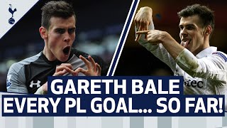 EVERY GARETH BALE PREMIER LEAGUE GOAL... SO FAR!
