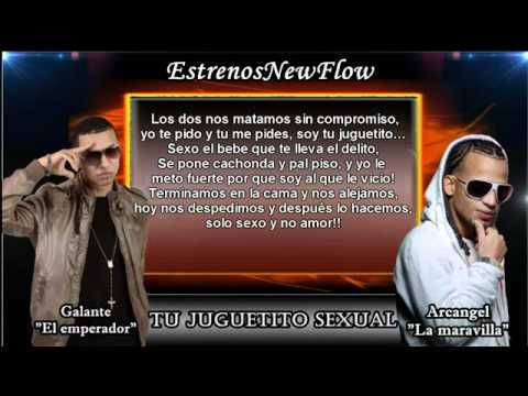 Tu juguetito sexual LETRA LYRICS   Galante El Emperador Ft  Arcangel La Maravilla New 2011   YouTube