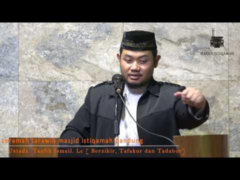 Berzikir, Tafakur, Dan Tadabur bersama Ustadz Taufik Ismail. Lc