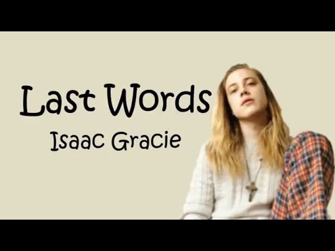Isaac Gracie - Last Words (Lyrics/Lyrics Video)