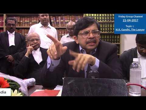 Friday Group, Speaker : Hon'ble Justice Dr. S. Muralidhar, Topic : MK Gandhi, The Lawyer