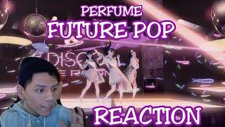 Perfume「Future Pop」 | REACTION