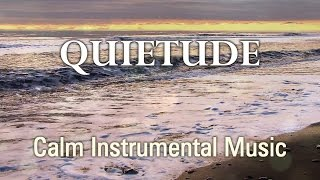 Quietude - Instrumental Prayer Music for Worship and Meditation