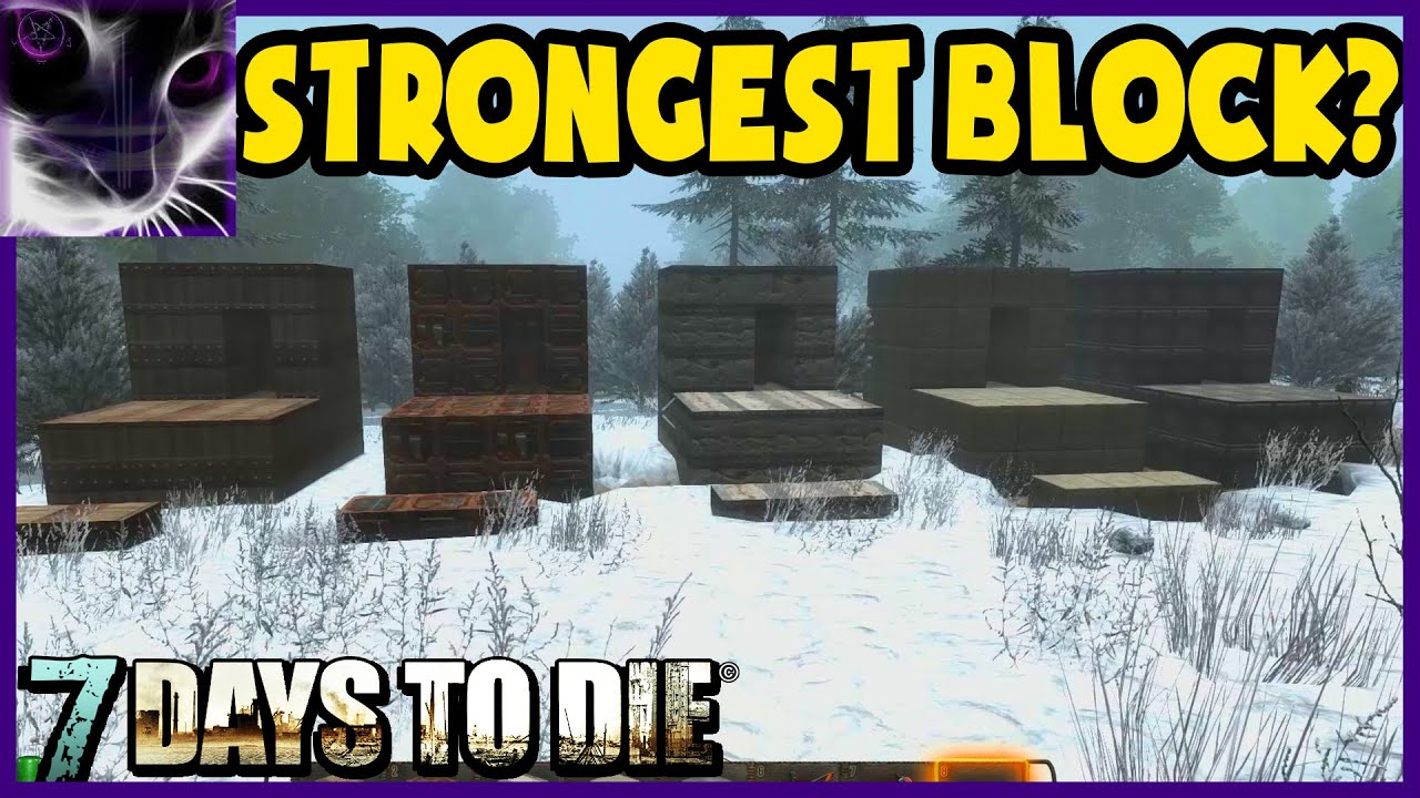 Which Is Strongest Block For Building 7 Days To Die Youtube