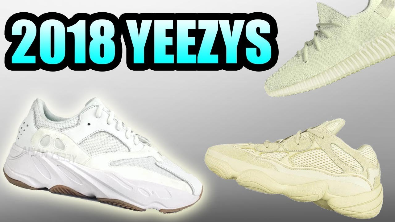 1b710de5b Every Single 2018 YEEZY !