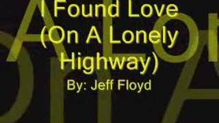 I Found Love (On A Lonely Highway)