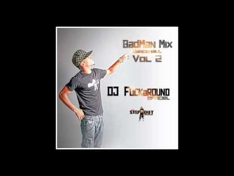 Dj Fuckaround Badman Mix - vol 2