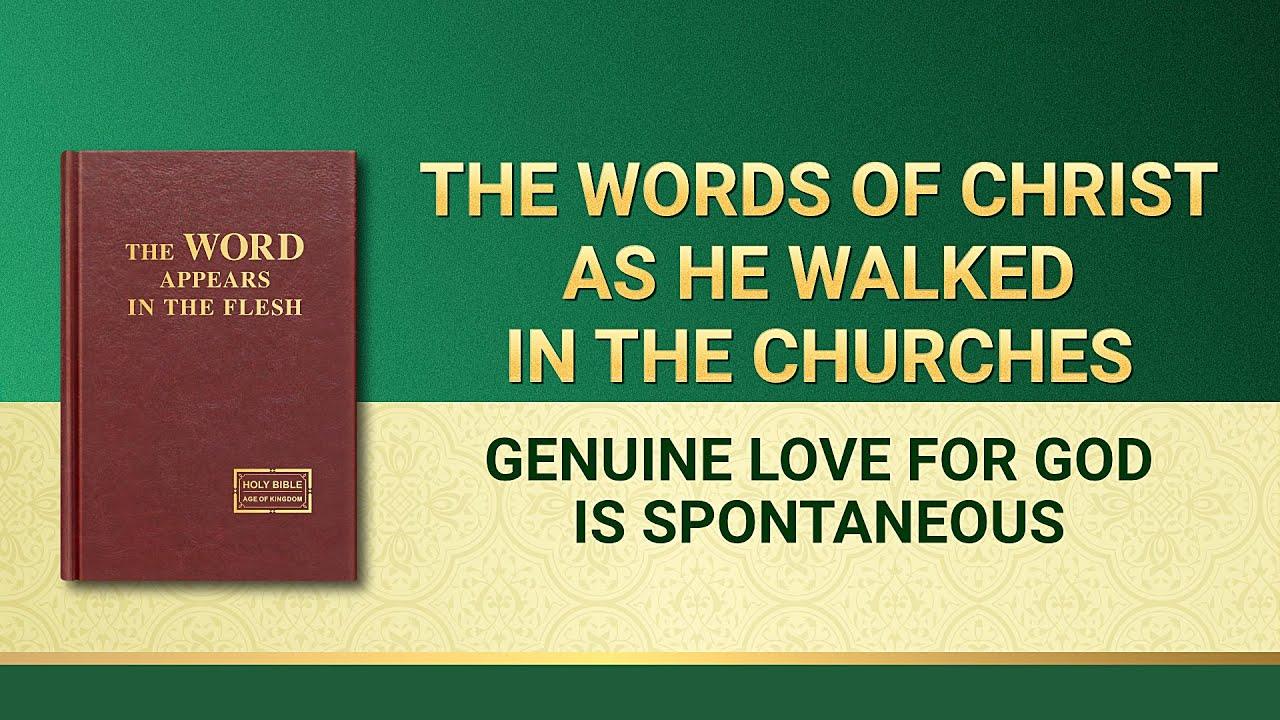 """The Word of God   """"Genuine Love for God Is Spontaneous"""""""