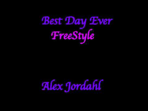 Best Day Ever Freestyle - Alex Jordahl