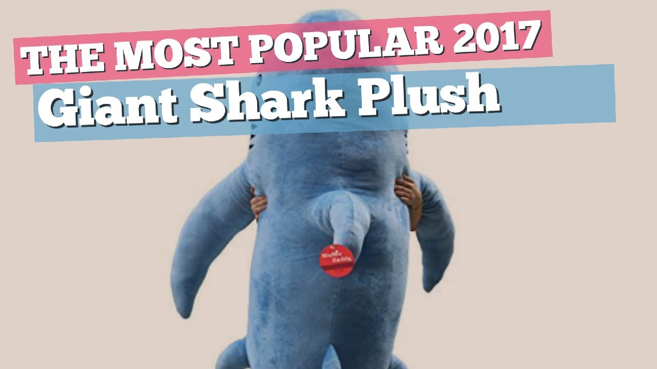 Giant Shark Plush Toys The Most Popular 2017 Youtube