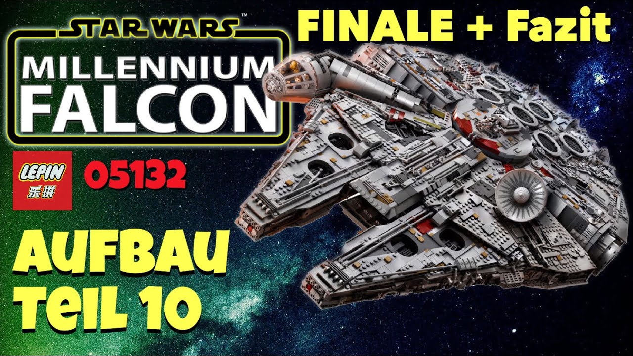 Star Wars Ucs Millenium Falke Aufbau Teil 10 Finale Fazit Lepin