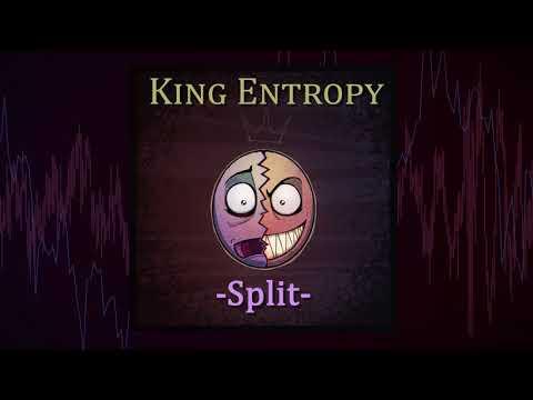 King Entropy - Split