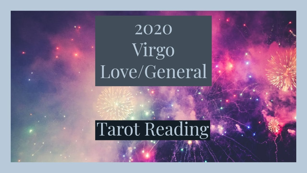 VIRGO 2020 LOVE/GENERAL TAROT READING - YouTube