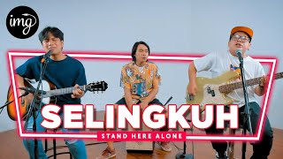 Selingkuh - Stand Here Alone | Live Perform