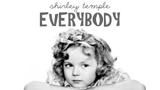 Everybody [Shirley Temple]