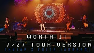 Fifth Harmony - Worth It (7/27 Tour Studio Version) Edits Jauregui X 5HViap