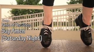 Jenne Vermes - Say Amen (Saturday Night) Tap Dance Choreography Video - Panic! at the Disco