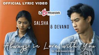 Video Salsha dan Devano - Always In Love With You (Official Lyrick Video) download MP3, 3GP, MP4, WEBM, AVI, FLV Agustus 2018