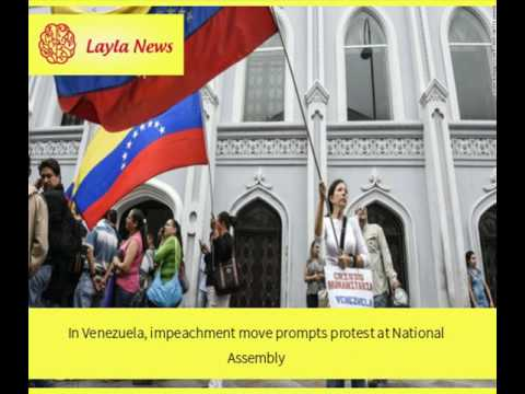 In Venezuela, impeachment move prompts protest at National Assembly |  By : CNN