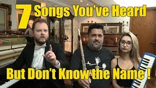 7 Songs You've Heard and Don't Know the Name