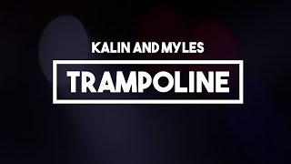 Kalin and Myles - Trampoline | Lyrics