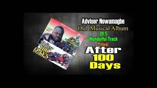 Adviser Nowamagbe Old Musical Album Of 5 Wonderful Track Titled After 100 DAYS