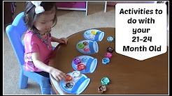 Activities To Do With Your Toddler / 21-24 Month Old