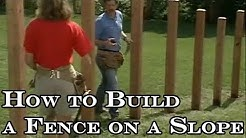 How to build a wood fence on slope