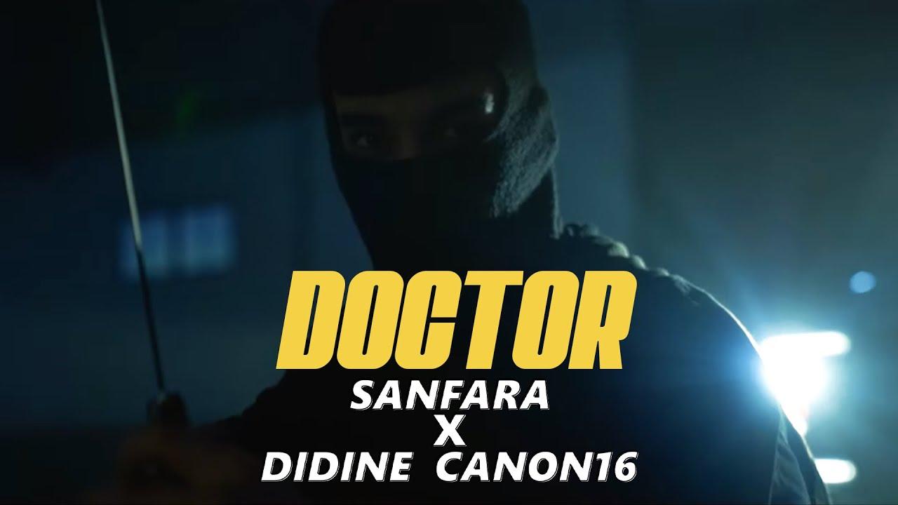Sanfara ft. Didine Canon 16 - Doctor