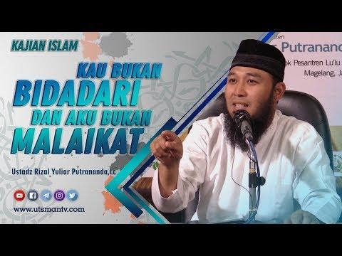 Kajian Islam - Kau Bukan Bidadari dan Aku Bukan Malaikat - Ustadz Rizal Yuliar Putrananda, Lc.